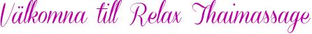 Välkomna till Relax Thaimassage